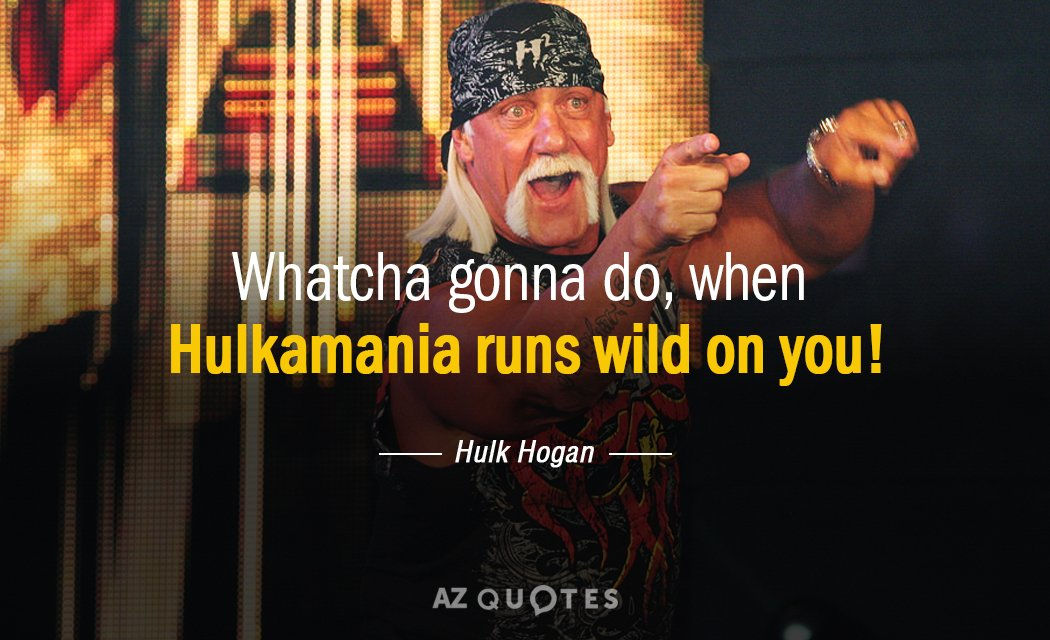 top 25 quotes by hulk hogan of 52 a z quotes