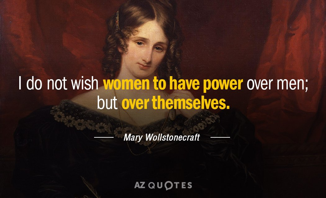 Mary Wollstonecraft quote: I do not wish women to have power over men; but over themselves.