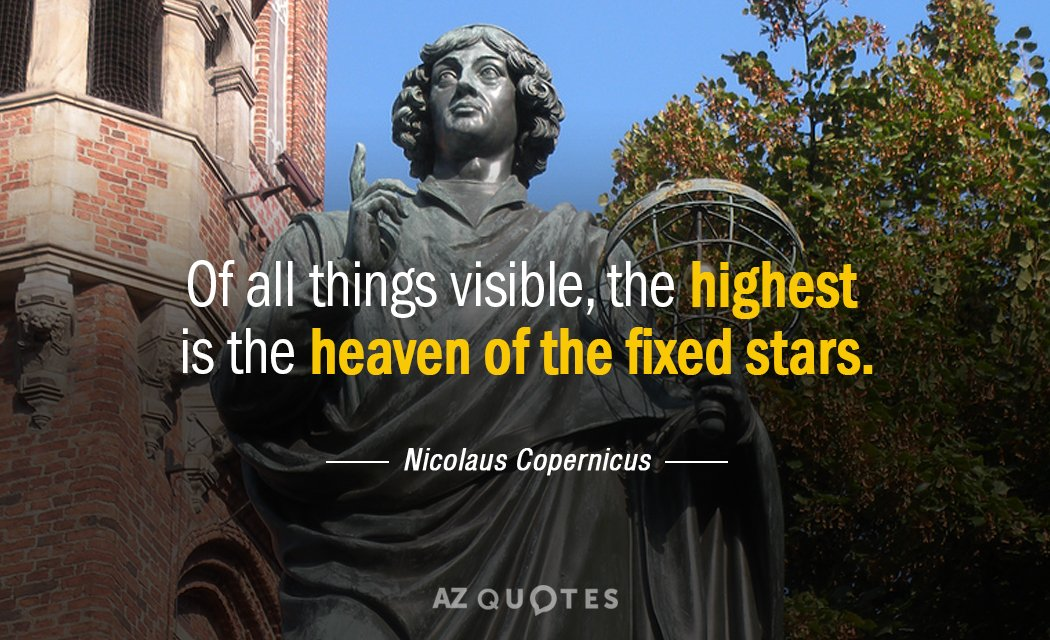 Nicolaus Copernicus Famous Quotes: TOP 25 QUOTES BY NICOLAUS COPERNICUS (of 59)
