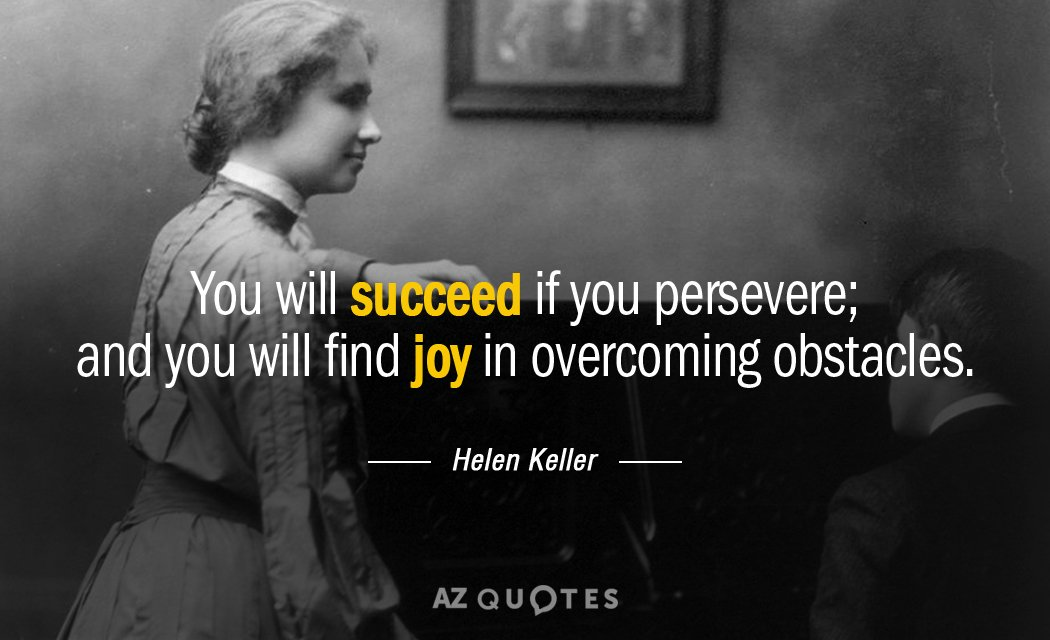 Top 25 quotes by helen keller of 454 a z quotes helen keller quote you will succeed if you persevere and you will find joy altavistaventures Choice Image