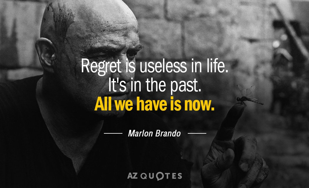 Marlon Brando Quote Regret Is Useless In Life Its In The Past All