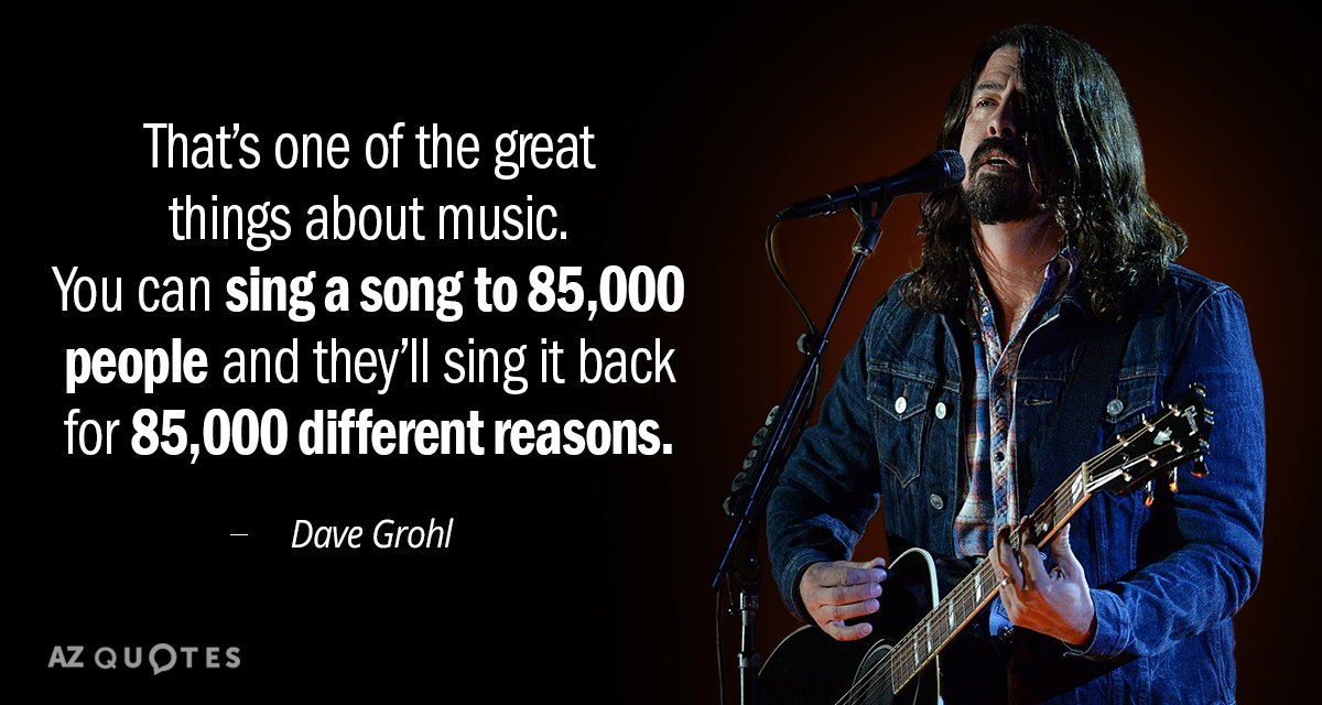 Dave Grohl quote: That\'s one of the great things about music ...