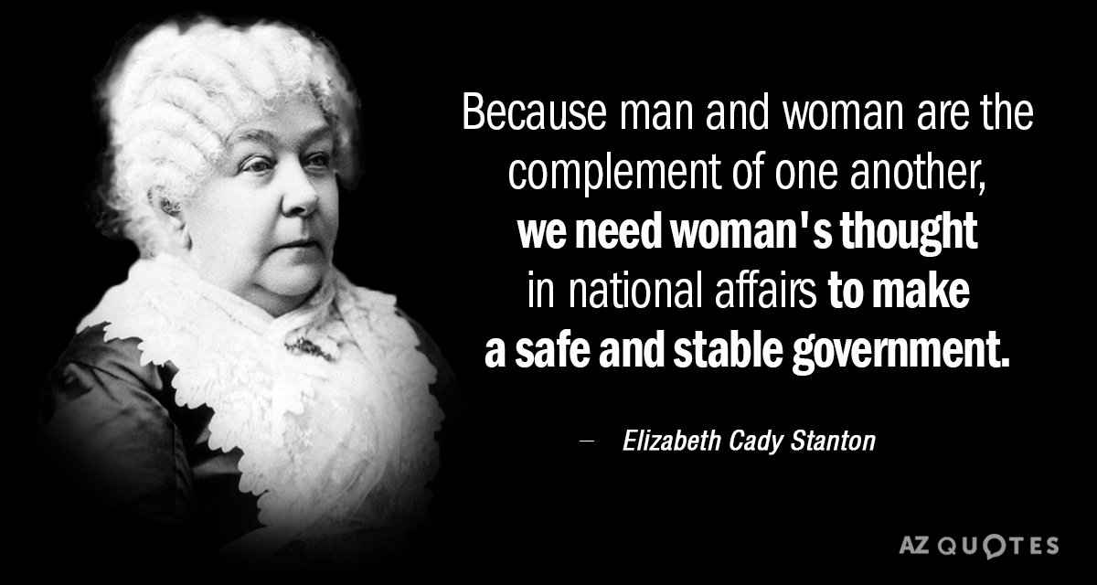 Elizabeth Cady Stanton quote: Because man and woman are the ...