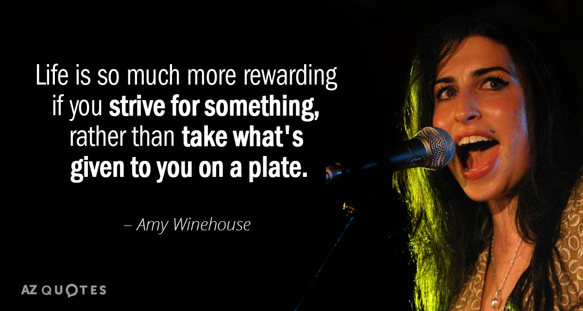 Amy Winehouse quote: Life is so much more rewarding if you ...