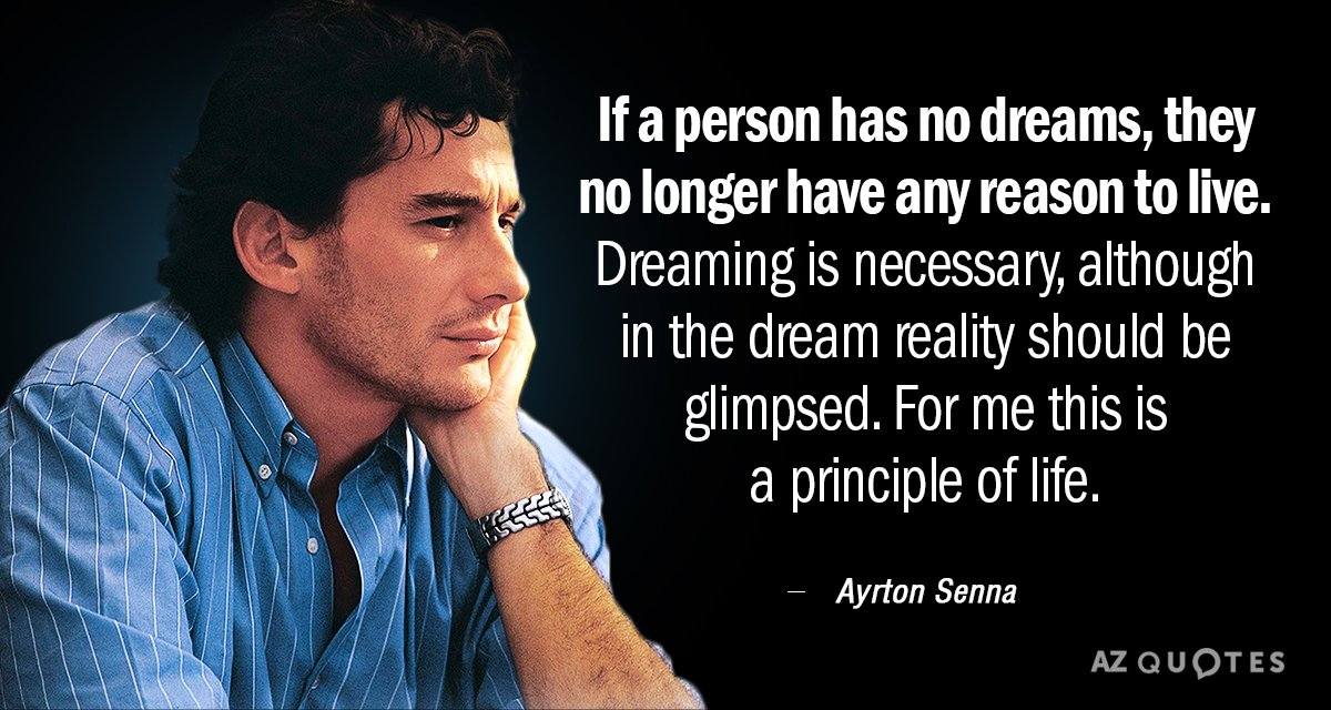 Ayrton Senna quote: If a person has no dreams, they no longer have any reason to...