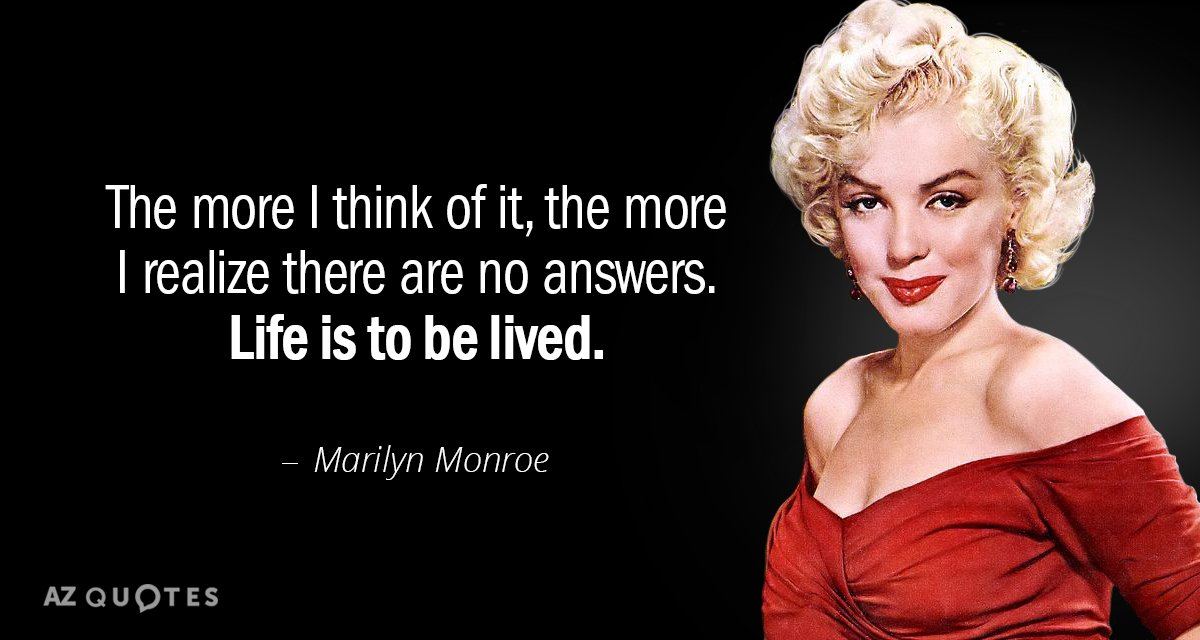 Marilyn Monroe Quote The More I Think Of It The More I