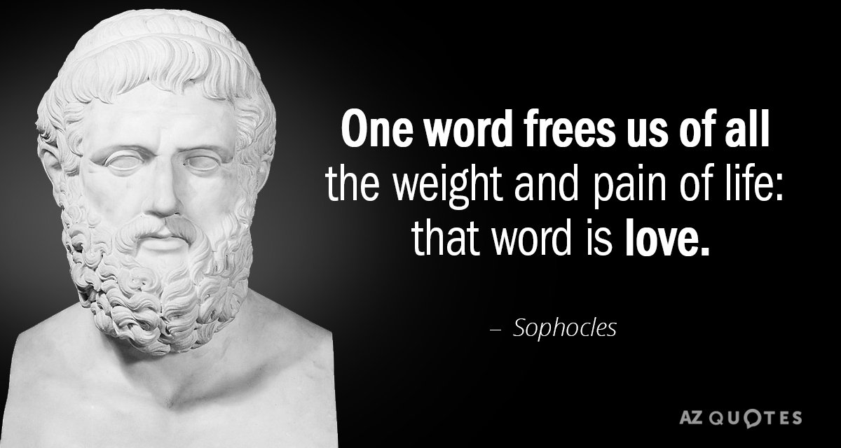 Sophocles quote: One word 