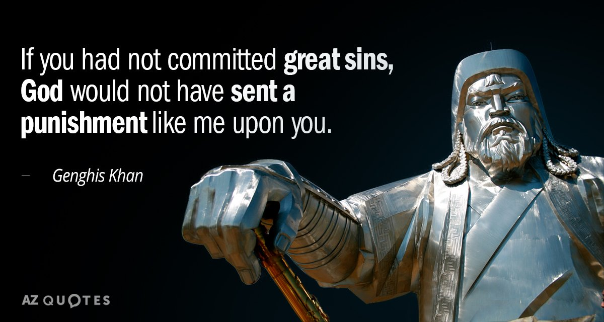 Genghis Khan Quote If You Had Not Committed Great Sins God