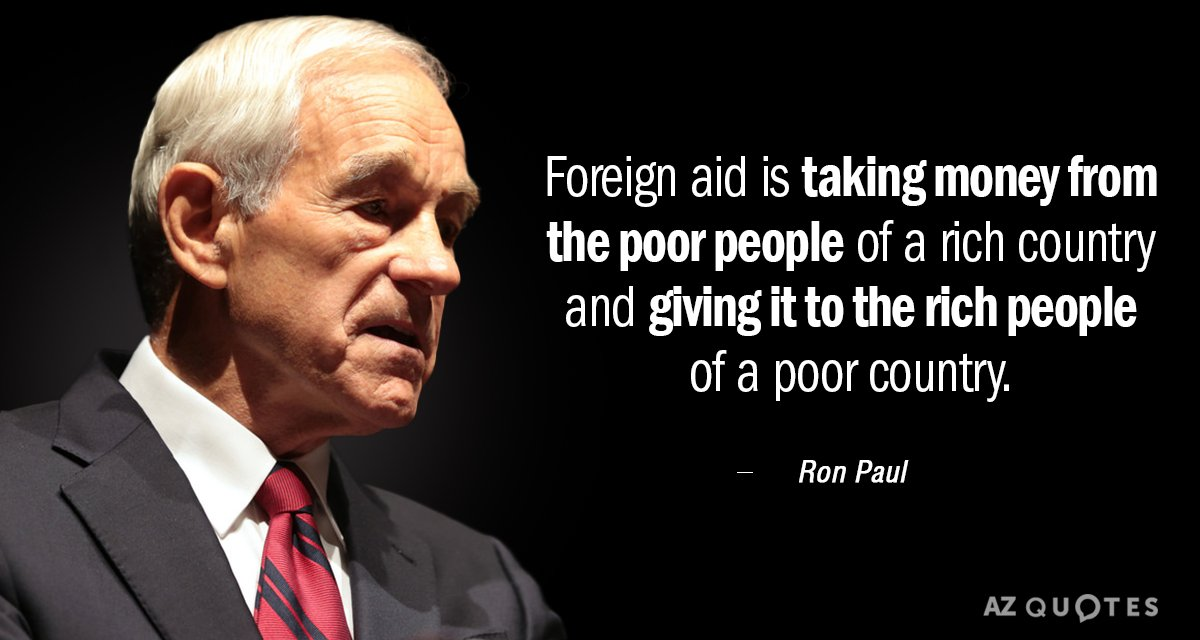 Ron Paul Quote Foreign Aid Is Taking Money From The Poor People Of