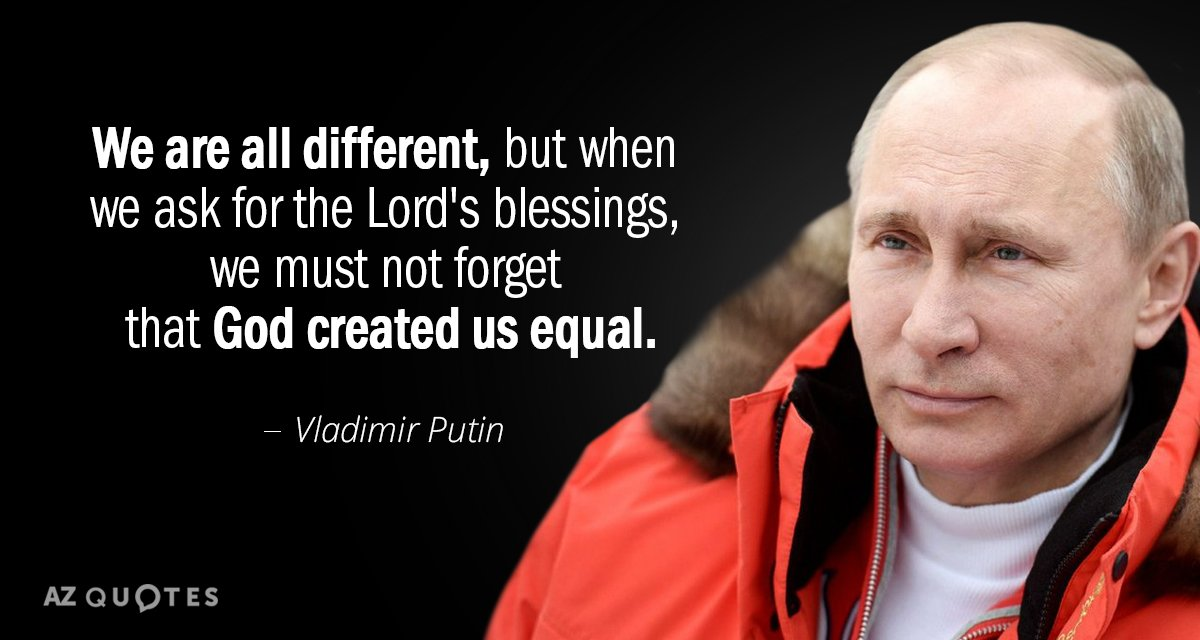 Vladimir Putin Quote We Are All Different But When Ask For The Lords