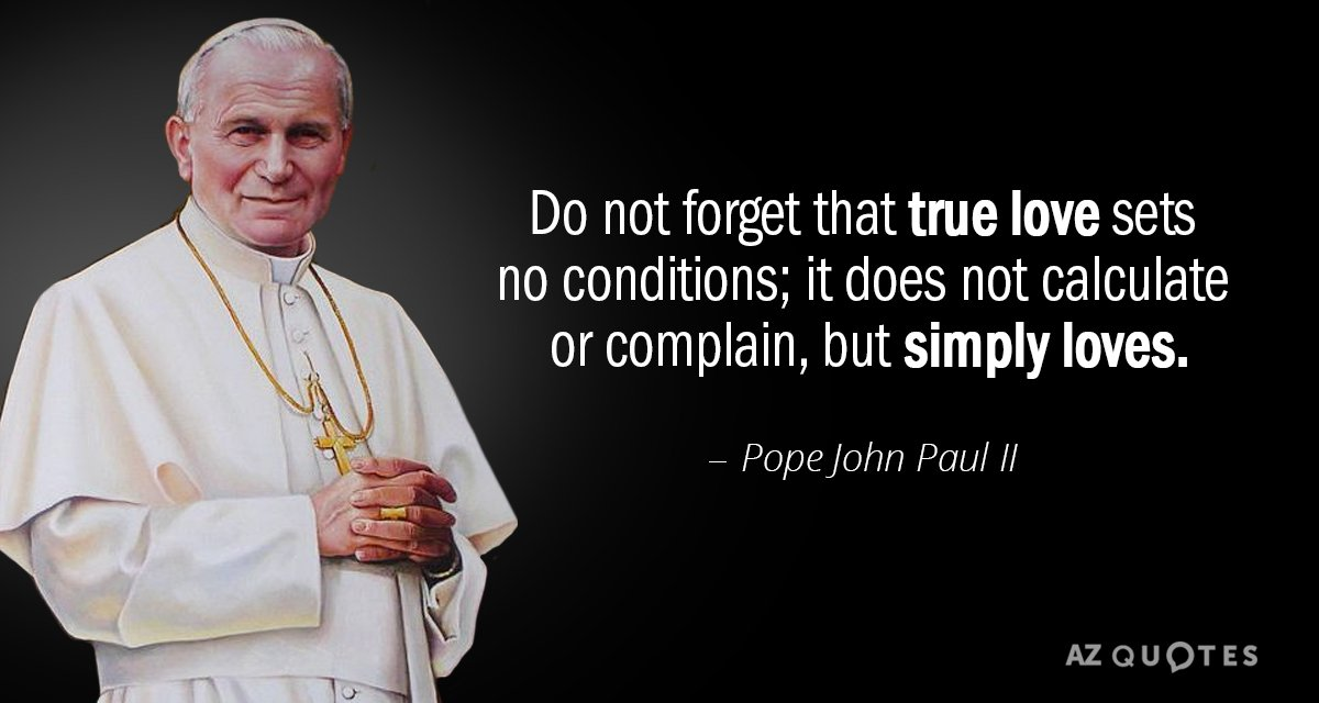 Pope John Paul II Quote: Do Not Forget That True Love Sets