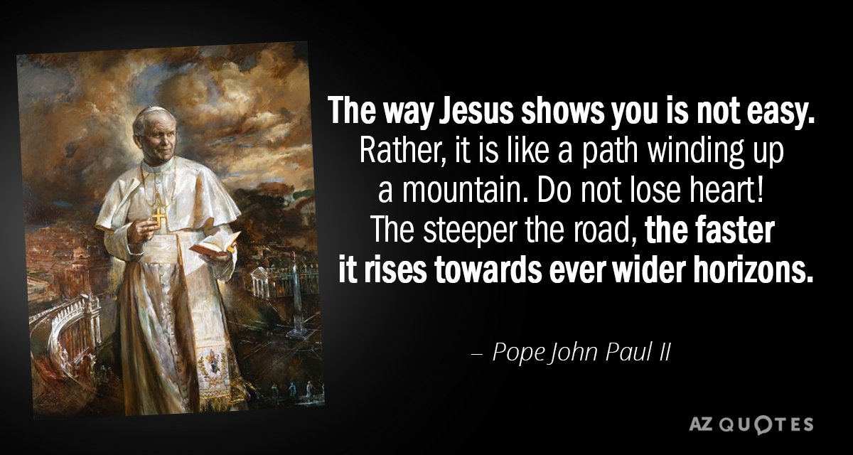 Pope John Paul Ii Quote The Way Jesus Shows You Is Not Easy Rather