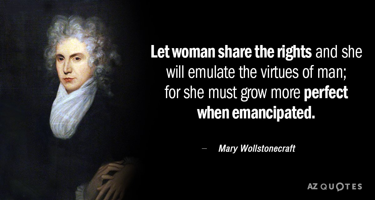 Mary Wollstonecraft quote: Let woman share the rights and she will emulate the virtues of man...