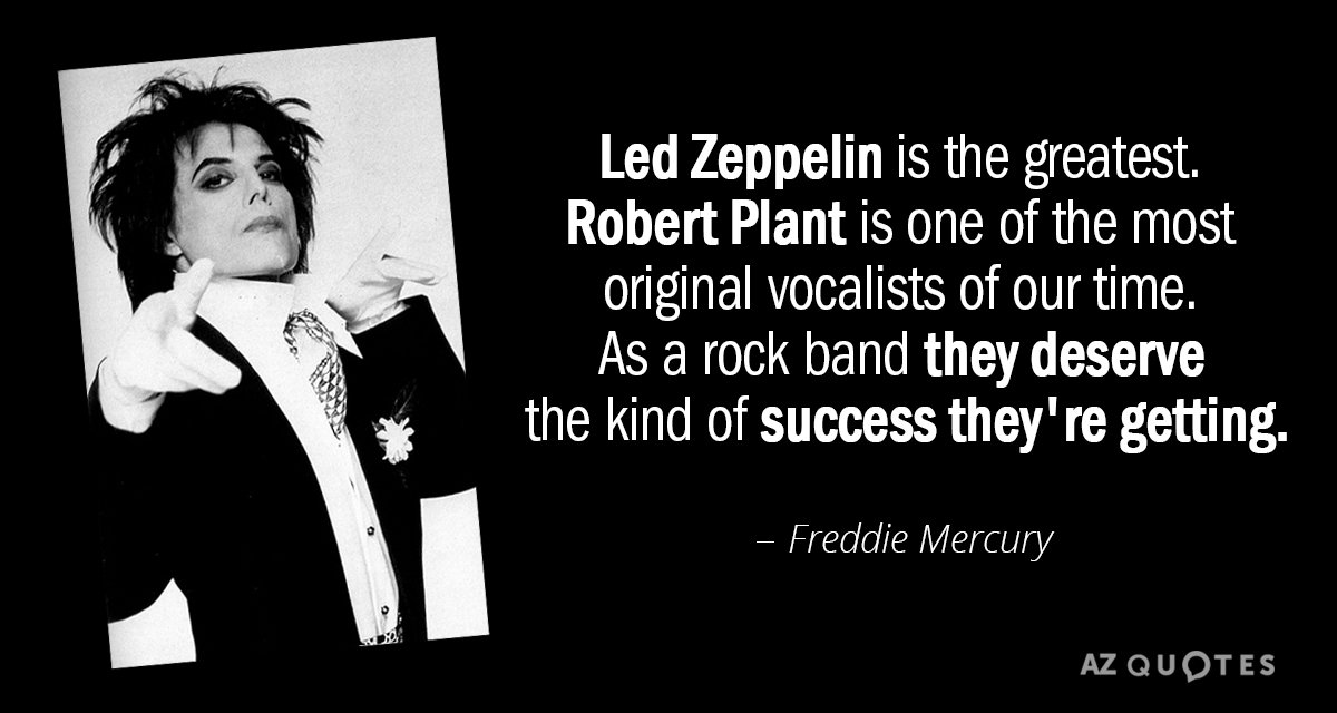 freddie mercury quote led zeppelin is the greatest robert plant is one of freddie mercury quote led zeppelin is