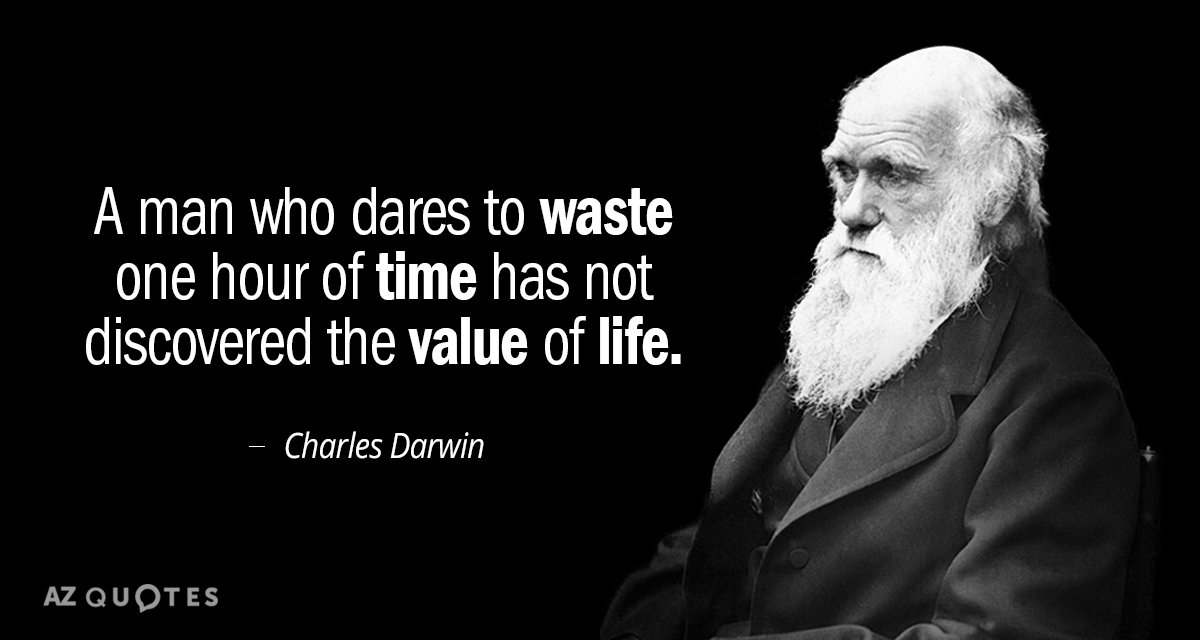 Charles Darwin quote: A man who dares to waste one hour of time...