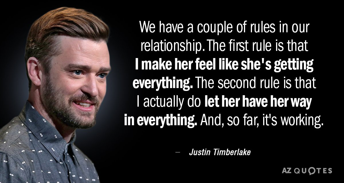 Justin Timberlake quote: We have a couple of rules in our relationship. The first rule is...