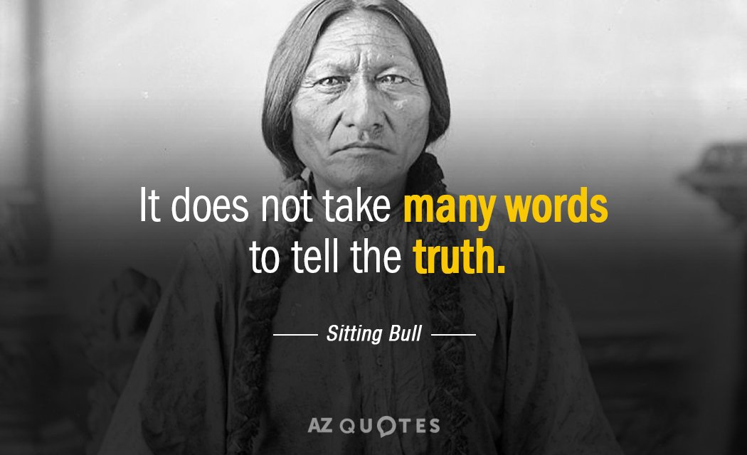 Sitting Bull Quote It Does Not Take Many Words To Tell The