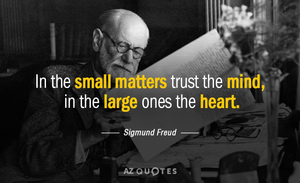 Sigmund Freud Quote In The Small Matters Trust The Mind In