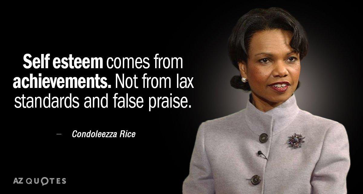 Quotes About Self Esteem Impressive Condoleezza Rice quote Self esteem comes from achievements Not