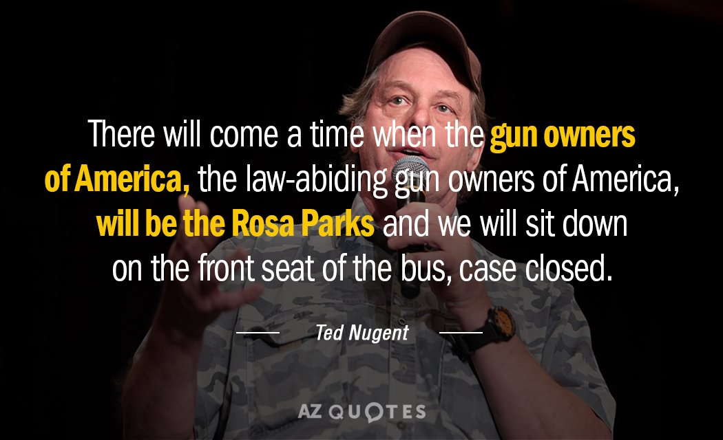 Ted Nugent quote: There will come a time when the gun owners of America, the law-abiding...