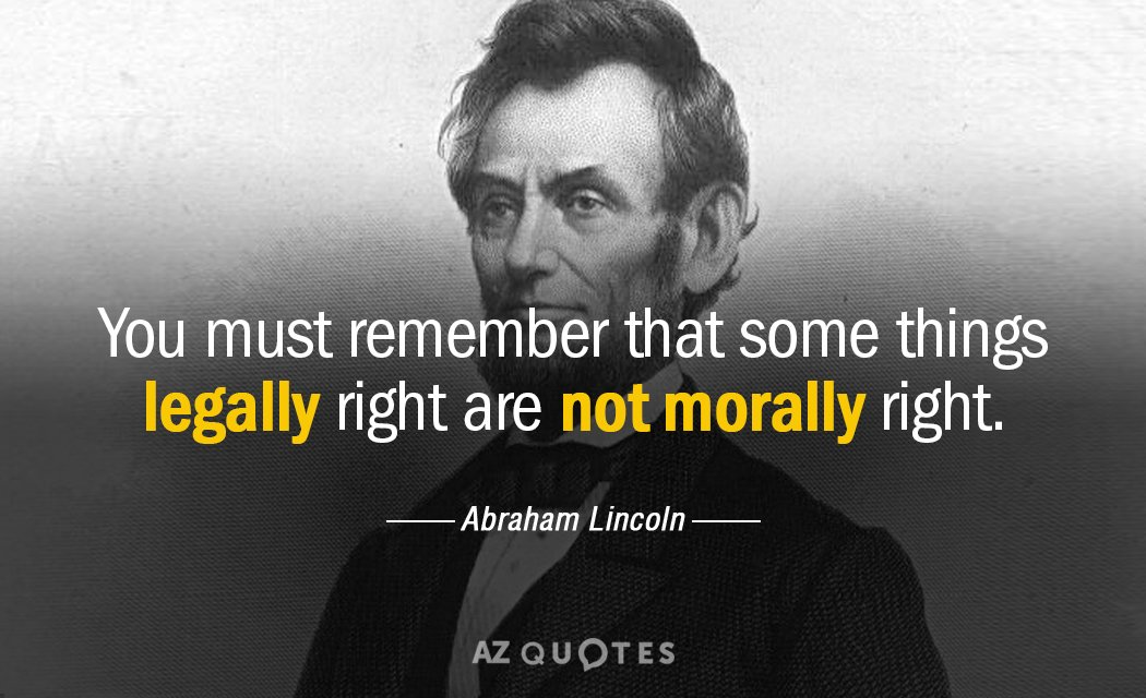Abraham Lincoln Quote You Must Remember That Some Things Legally Adorable Quotes By Abraham Lincoln