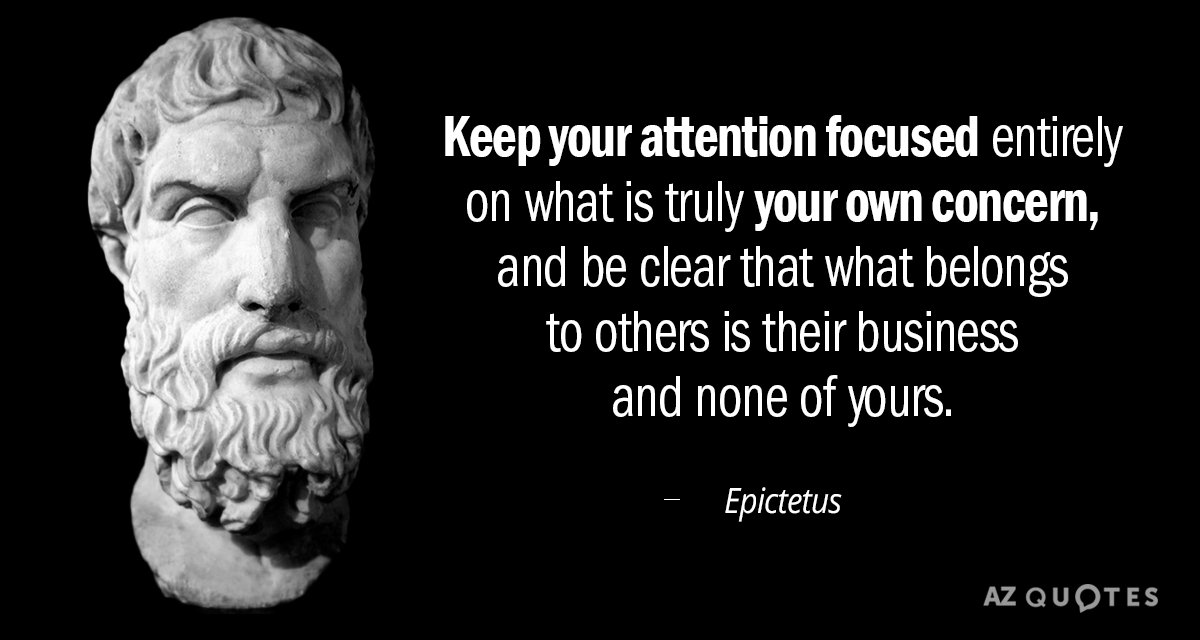 Epictetus Quote Keep Your Attention Focused Entirely On What Is
