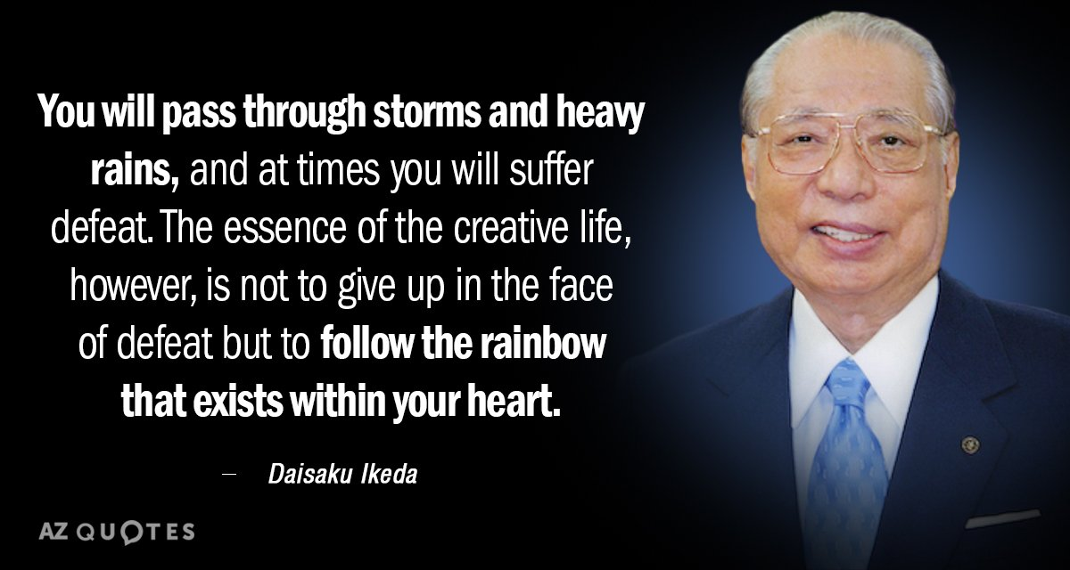 Daisaku Ikeda Quote You Will Pass Through Storms And Heavy Rains