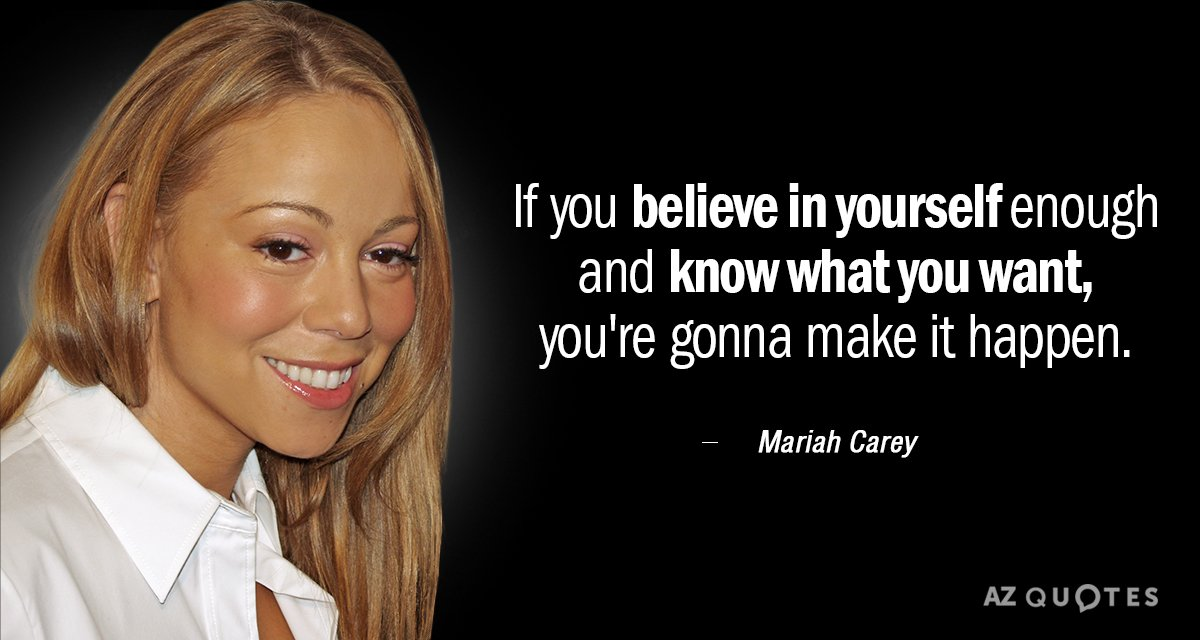Mariah Carey Quote If You Believe In Yourself Enough And Know What