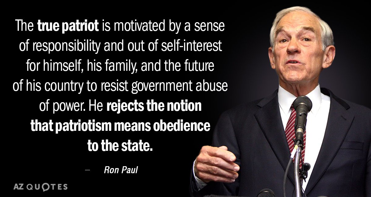 Ron Paul quote: The true patriot is motivated by a sense of responsibility and out of...