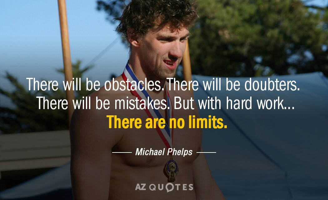 Michael Phelps quote: There will be obstacles. There will be doubters. There will be mistakes. But...