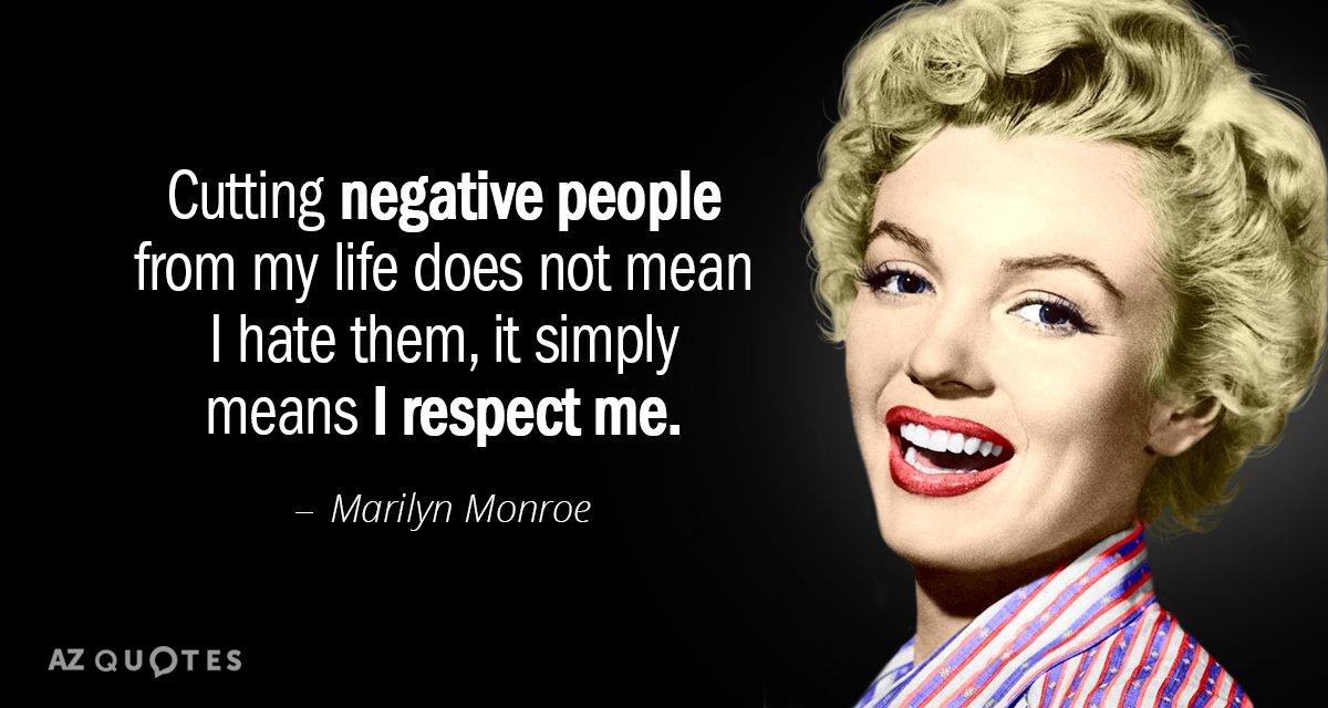 Marilyn Monroe Quote Cutting Negative People From My Life