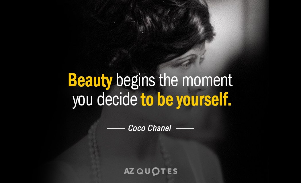 Coco Chanel quote: Beauty begins the moment you decide to be yourself.