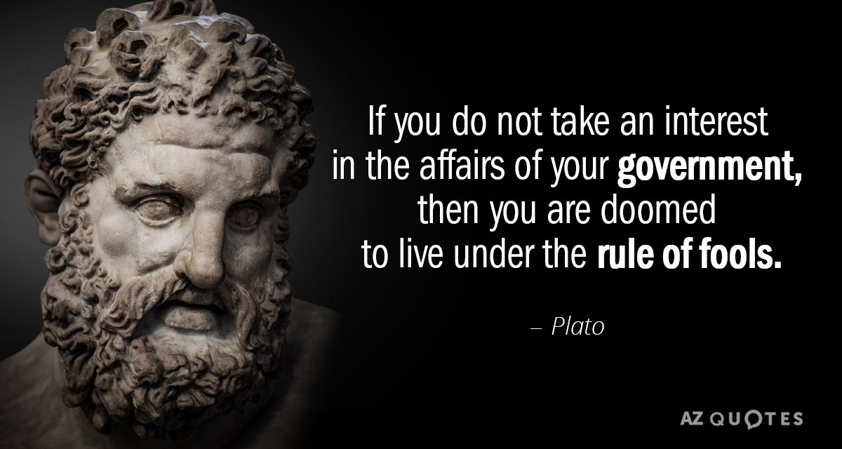 Plato quote: If you do not take an interest in the affairs of your government, then...