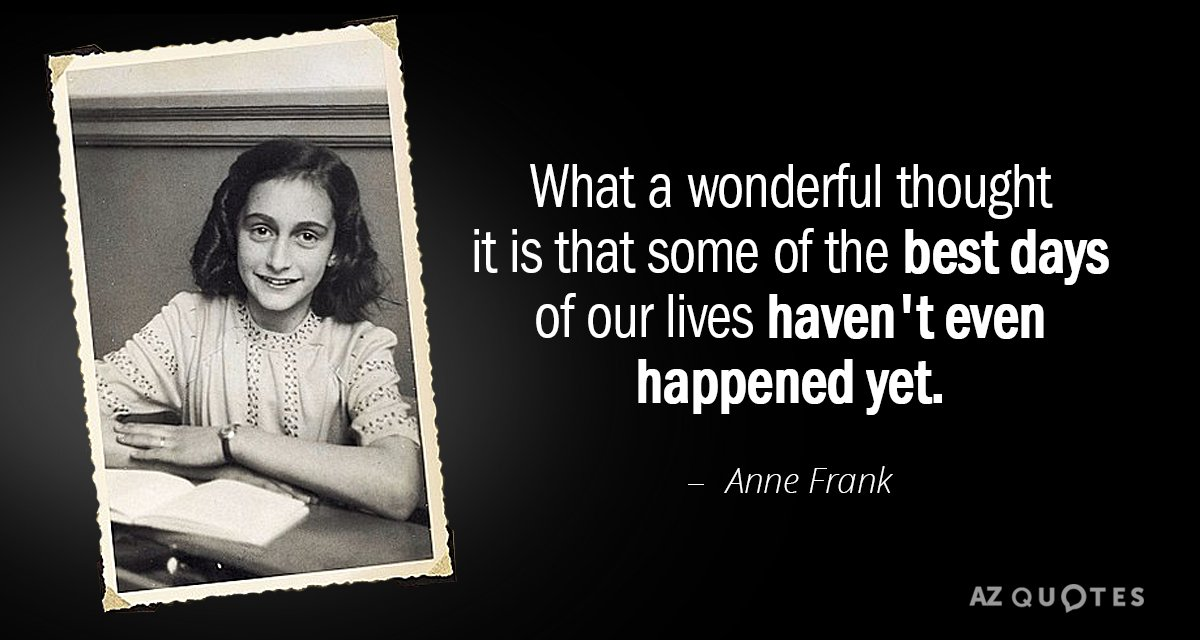 Anne Frank Quotes Anne Frank quote: What a wonderful thought it is that some of the Anne Frank Quotes