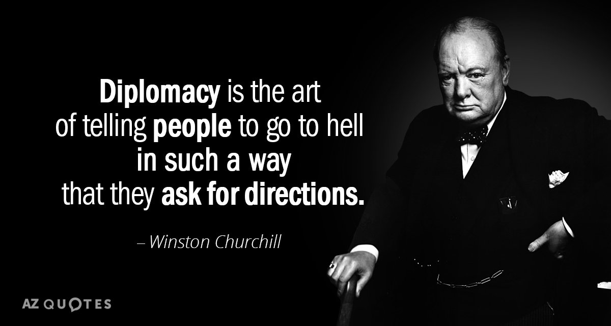 Winston Churchill quote: Diplomacy is the art of telling ...