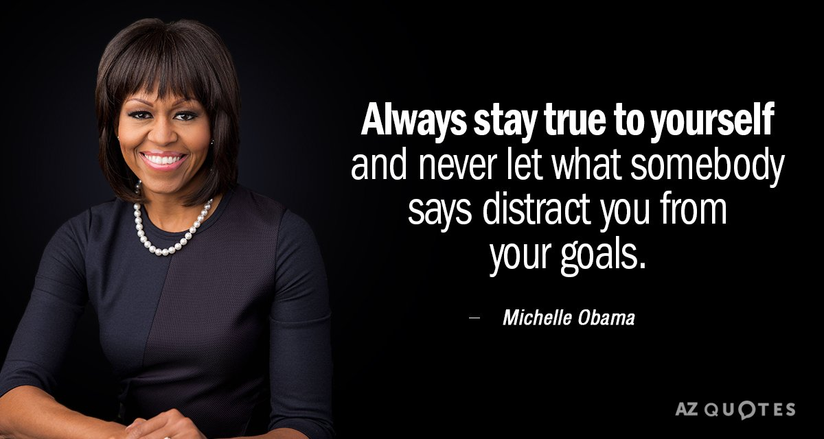 Michelle Obama Quotes New Michelle Obama Quote Always Stay True To Yourself And Never Let