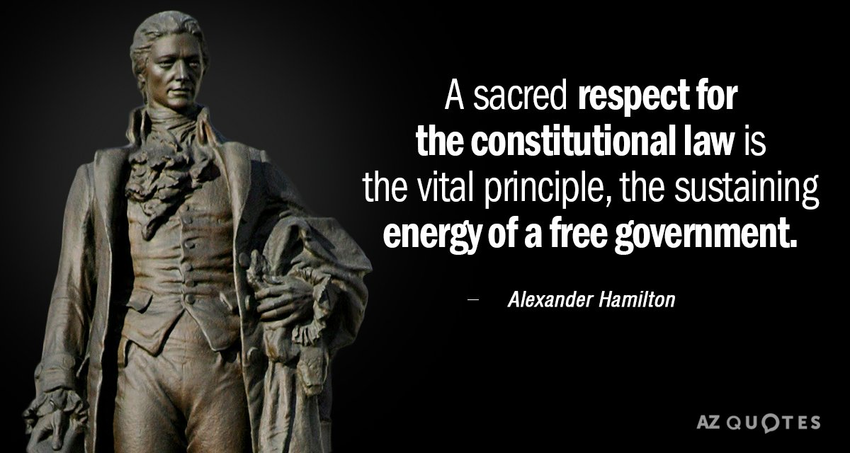 Alexander Hamilton quote: A sacred respect for the constitutional law is the vital principle, the sustaining...