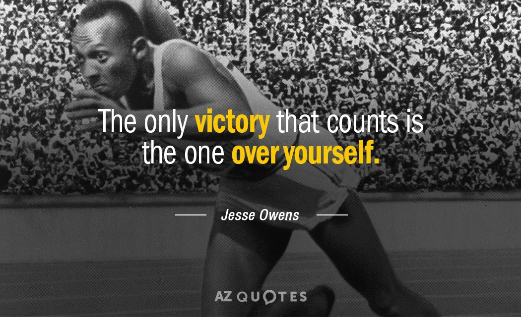 Jesse Owens quote: The only victory that counts is the one over yourself.