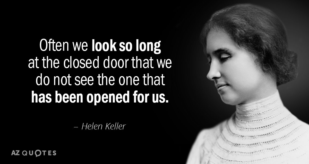 Helen Keller quote: Often we look so long at the closed door that we do not...