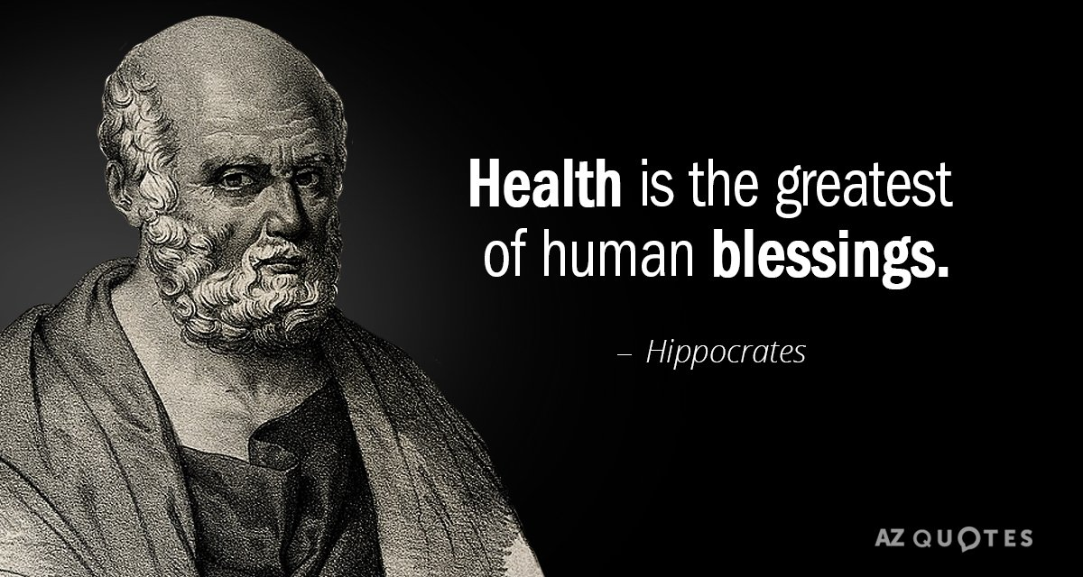 Hippocrates quote: Health is the greatest of human blessings.