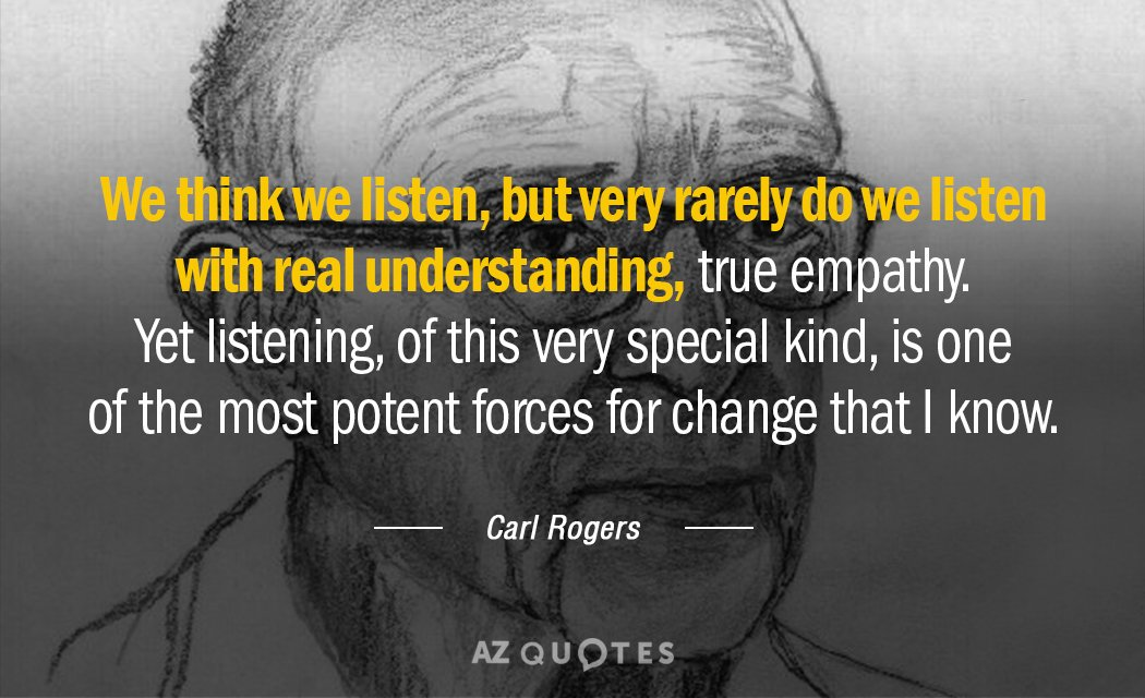 Carl Rogers quote: We think we listen, but very rarely do we listen with real understanding...