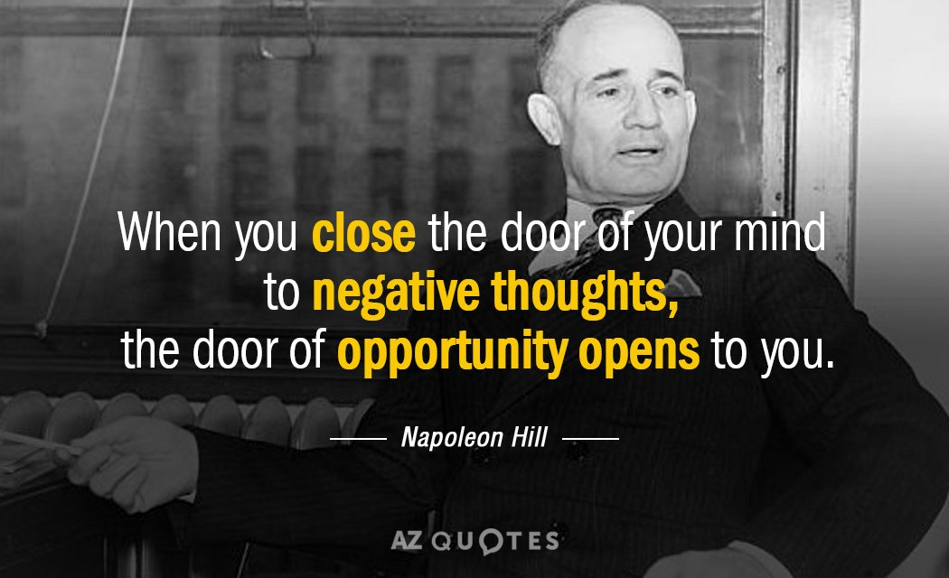 Napoleon Hill Quote When You Close The Door Of Your Mind To