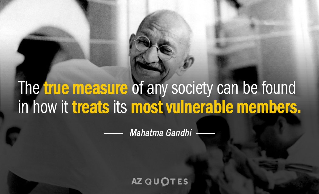 Mahatma Gandhi quote: The true measure of any society can be found in how it treats...