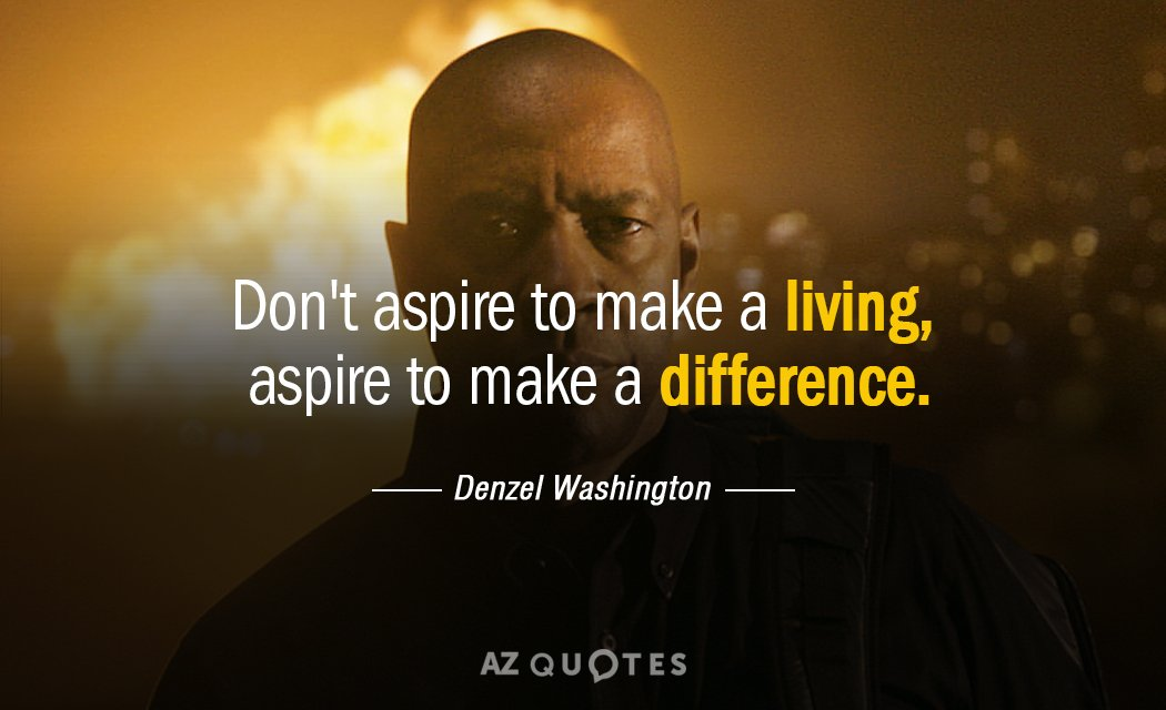 Denzel Washington Quote Don't Aspire To Make A Living Aspire To Gorgeous Denzel Washington Quotes