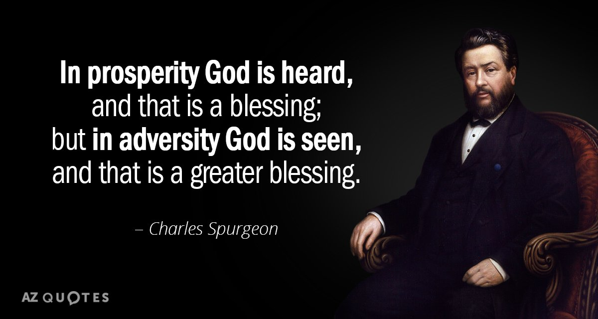 Charles Spurgeon quote: In prosperity God is heard, and that is a  blessing...