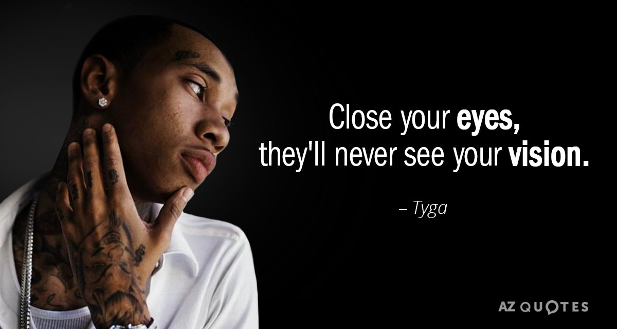 TOP 25 QUOTES BY TYGA (of 83) | A-Z Quotes