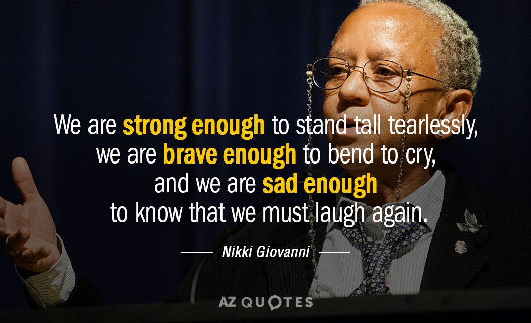 Nikki Giovanni quote: We are strong enough to stand tall tearlessly, we are brave enough to...