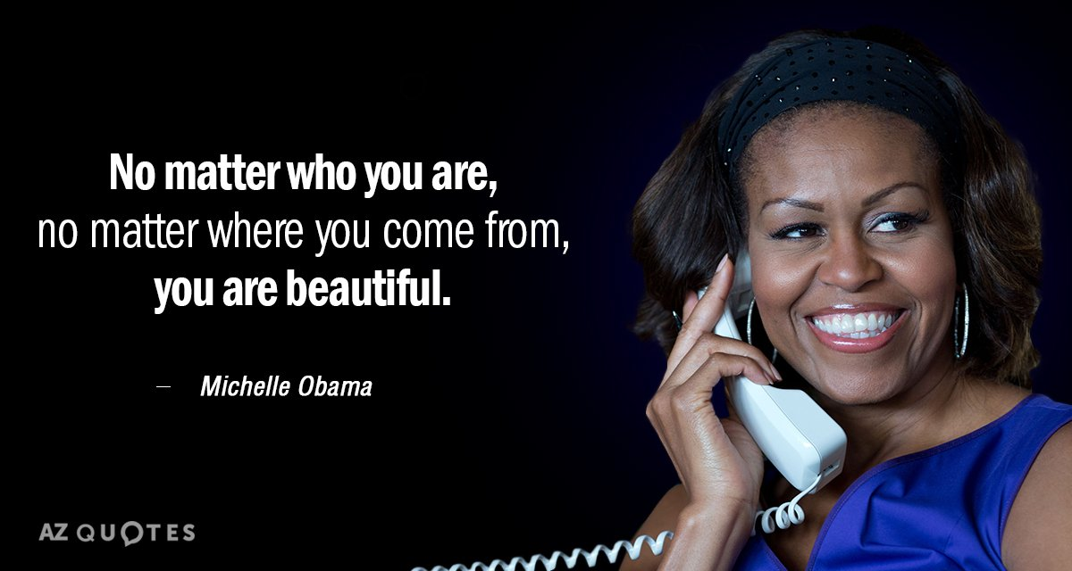 Michelle Obama quote: No matter who you are, no matter where you come from, you are...