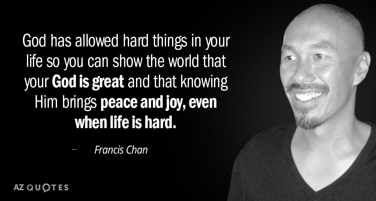 Francis Chan Quote God Has Allowed Hard Things In Your Life So You